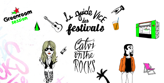 Le Guide Vice des Festivals #3 : Calvi on the Rocks